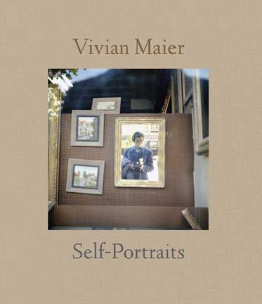Book cover of the book Vivian Maier Self Portraits published by powerHouse Books