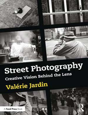 Street Photographer and Podcast Host Valérie Jardin wrote the book Street Photography Creative Vision Behind The Lens